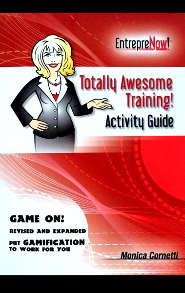 Totally Awesome Training Activity Guide Book:  Put Gamification to Work for You